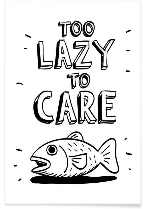 Schwarz & Weiß, Zitate & Slogans, Too Lazy -Poster