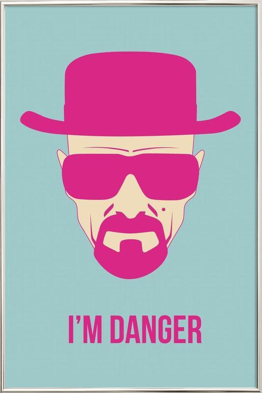 I'm Danger Poster 2 -Poster im Alurahmen