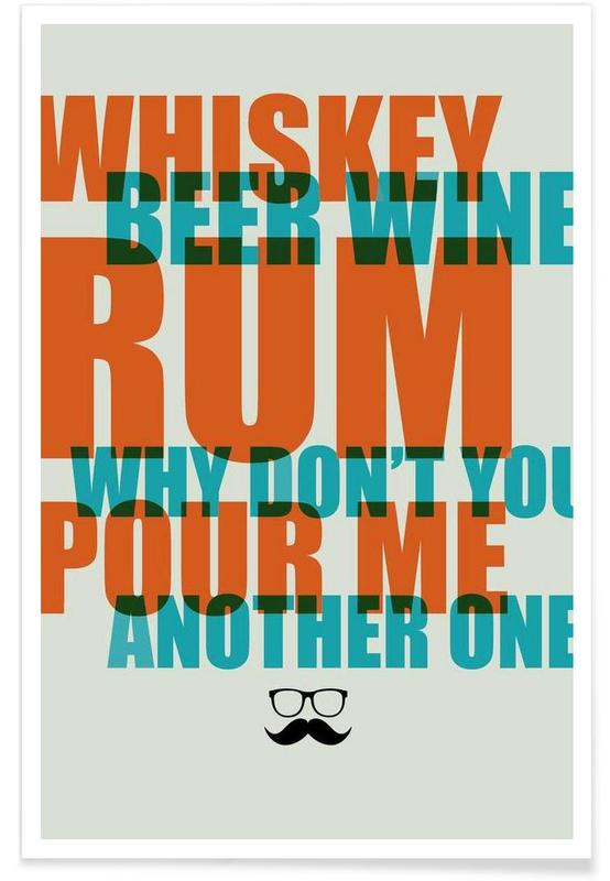 Citations et slogans, Whisky, Whiskey, Beer and Wine Poster affiche