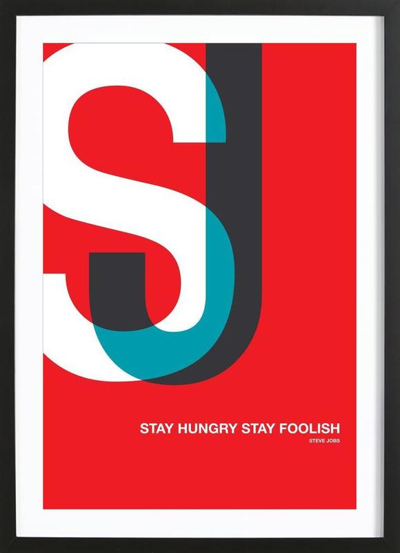 Stay Hungry Stay Foolish Poster -Bild mit Holzrahmen