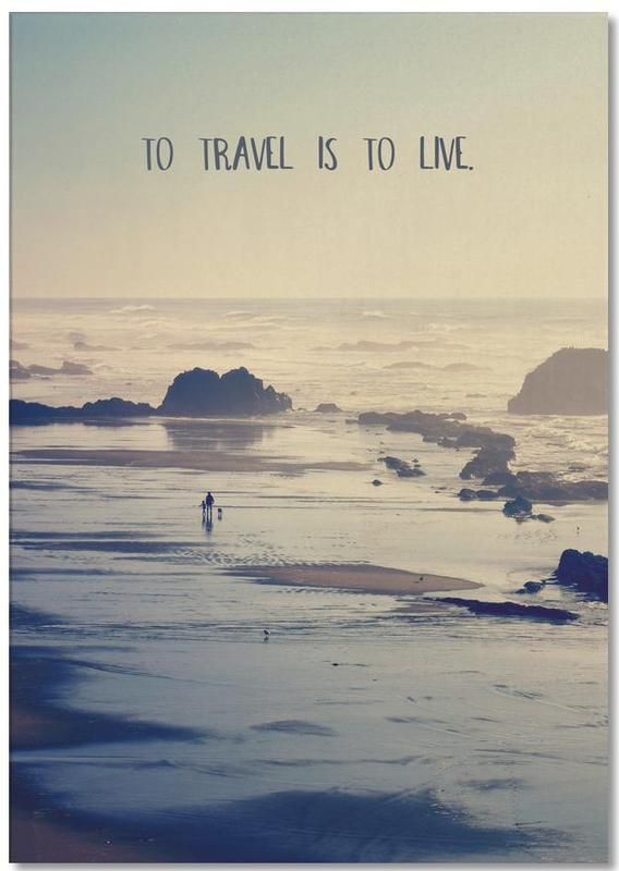 To Travel Is to Live -Notizblock